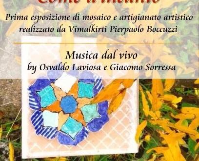 """""""Come d'incanto"""" esposizione artistica, musica e mosaico"""